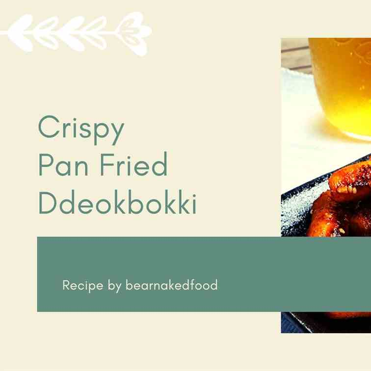 Crispy Pan Fried Ddeokbokki