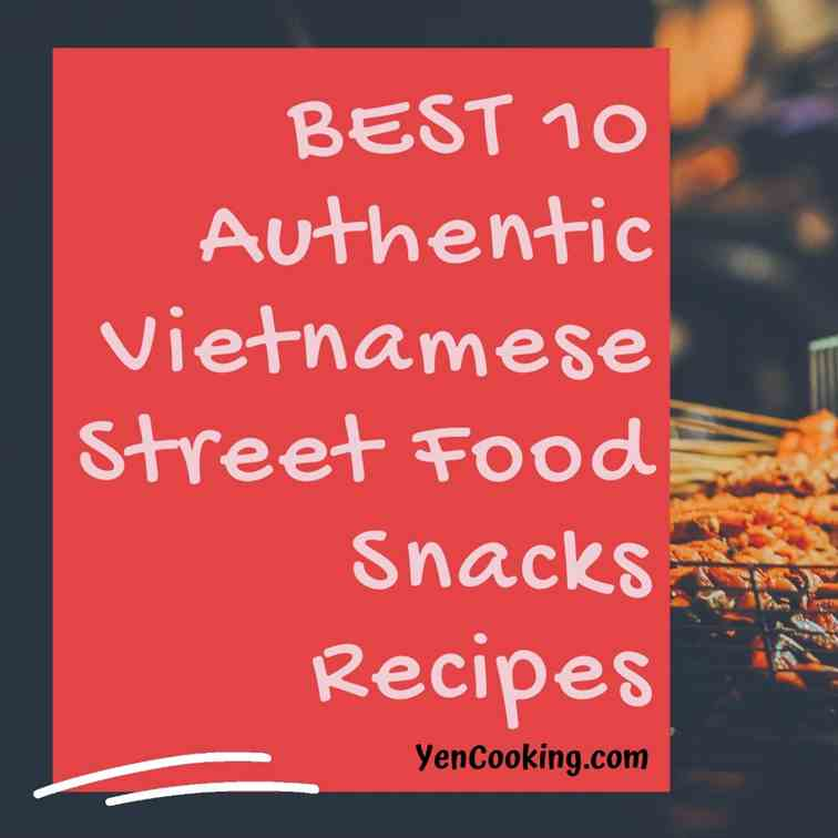 Best 10 Authentic Vietnamese Street Snacks