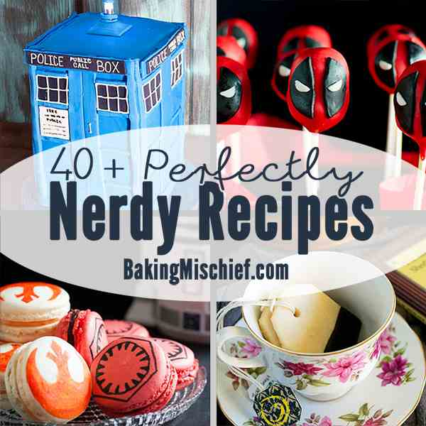 40- Perfectly Nerdy Recipes